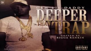 CBM Lil Daddy - Deeper Than Trap [FULL MIXTAPE + DOWNLOAD LINK] [2016]