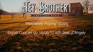 "Hey Brother ! - ""Helplessly hoping"" (live cover)"
