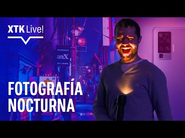 El RETO de la FOTOGRAFÍA NOCTURNA con MÓVIL | XTK Live! E01xT2