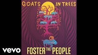 Foster The People - Goats In Trees (Audio)