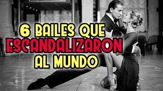 6 Bailes que escandalizaron al mundo