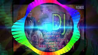 Yaar Tara chetak pe chale tane chaska RED FERRARI Ka dj remix song