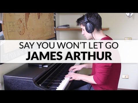 James Arthur - Say You Won't Let Go   Piano Cover