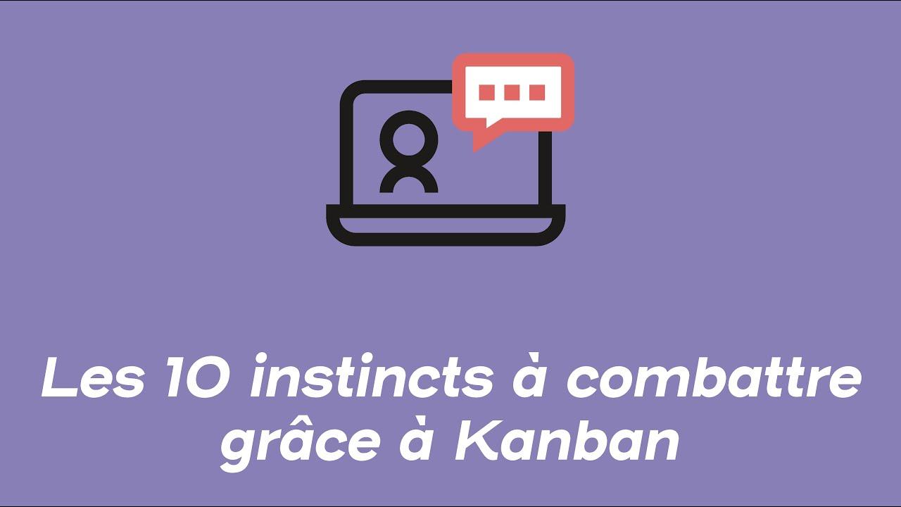 Les 10 instincts à combattre grâce à Kanban | Webinars