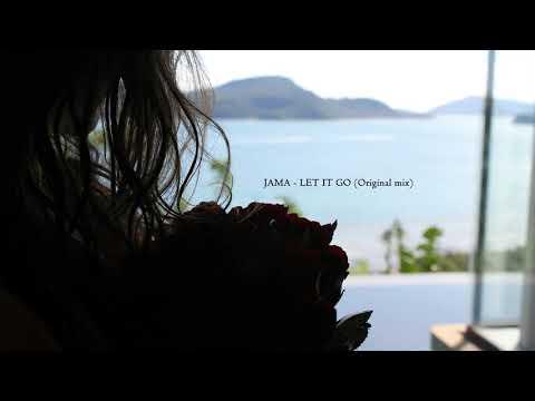 JAMA - LET IT GO (Original mix)