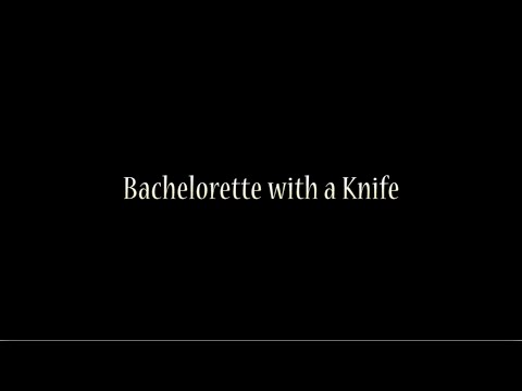 Bachelorette With A Knife: Teaser