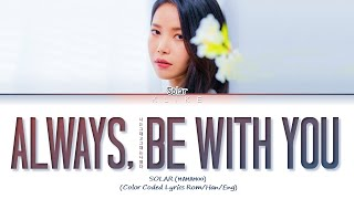 [LYRICS] Always, Be With You - Solar MAMAMOO (Lovers Of The Red Sky OST Part2) || Color Coded Lyrics