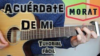 """Cómo Tocar """"Acuérdate De Mi"""" Morat En Guitarra. TUTORIAL FÁCIL."""