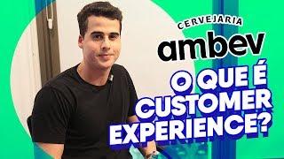 O Que é Customer Experience? Gerente Da Cervejaria Ambev Explica!