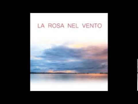 La Rosa Nel Vento (Song) by Fabrizio Campanelli