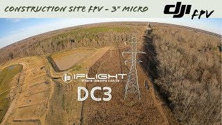 "Construction Site FPV - 3"" Micro - iFlight DC3 with DJI HD"