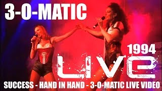 3-O-Matic - Show Live (1994) / Success / Hand In Hand + Video