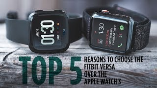 5 Reasons to Buy a Fitbit Versa Instead of an Apple Watch 3