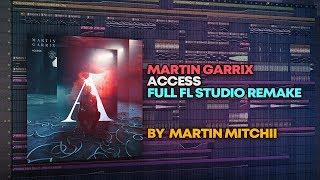 Martin Garrix - Access [FULL FL Studio Remake + FREE FLP]