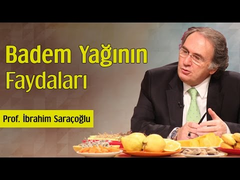 Badem Yağının Faydaları | Prof. İbrahim Saraçoğlu