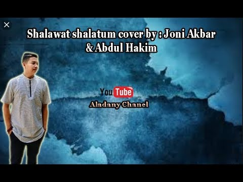 Shalawat shalatum cover by : Joni Akbar & Abdul Hakim