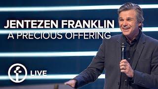 A Precious Offering | Pastor Jentezen Franklin