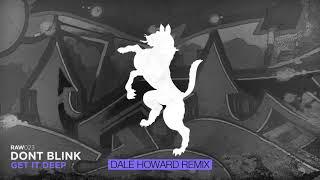 DONT BLINK - GET IT DEEP (Dale Howard Remix)