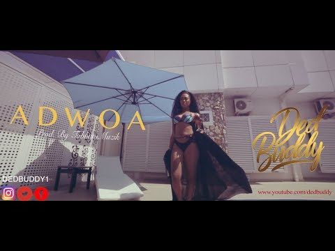 Music Video: Ded Buddy - Adwoa