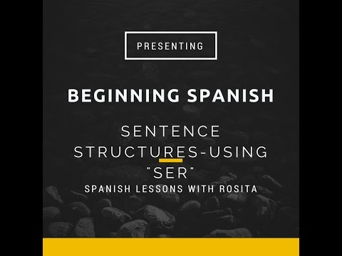 Beginning Spanish- The verb Ser- To be