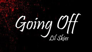 Lil Skies   Going Off (Lyrics)
