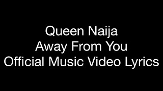 Queen Naija   Away From You (Official Music Video Lyrics)