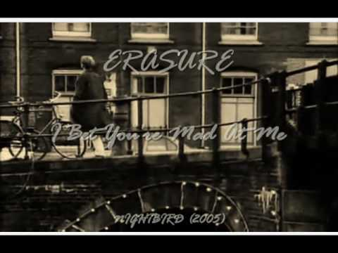 ERASURE - I Bet You're Mad At Me