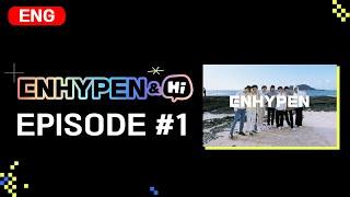 ENHYPEN (엔하이픈) 'ENHYPEN&Hi' EP.1