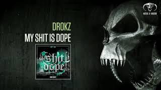 Drokz - My Shit Is Dope [MOHDIGI245]