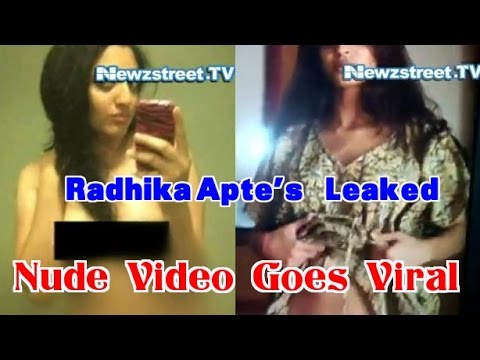 Radhika Apte's Leaked Nude Video Goes Viral