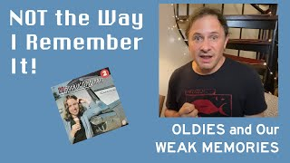 Not How I Remember It - Oldies & Our REALLY BAD Memories