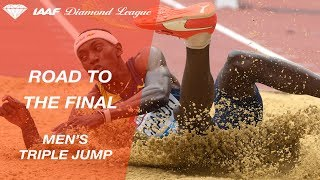 Road To The Final: Men's Triple Jump - IAAF Diamond League