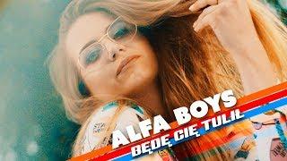 Alfa Boys - Będę Cię tulił (Official Video)