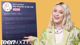 Zara Larsson Creates The Playlist Of Her Life | Teen Vogue