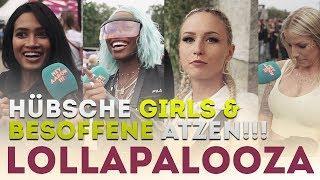 Hübsche Festival-Girls und betrunkene Atzen! LOLLAPALOOZA Festival 19