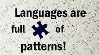 Languages Are Full of Patterns