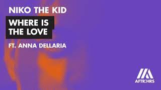 Niko The Kid   Where Is The Love (feat. Anna Dellaria)