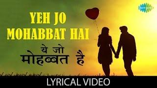 Yeh Jo Mohabbat Hai with lyrics|यह जो मोहब्बत