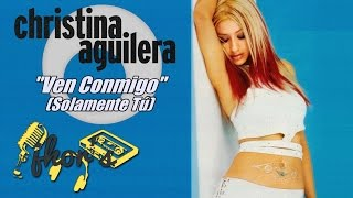 Ven Conmigo (Solamente Tú) - Christina Aguilera (Spanish Lyrics)