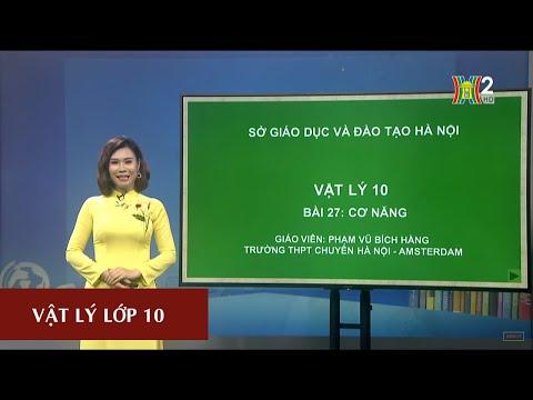 MÔN VẬT LÝ - LỚP 10 | CƠ NĂNG | Theo lịch của Bộ GD&ĐT phát vào 14h30 ngày 20/4/2020, trên VTV7