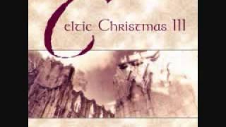 Celtic Christmas 3-Lully, Lullay