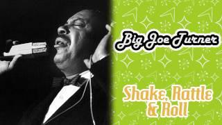 Big Joe Turner - Shake, Rattle & Roll