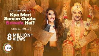 Kya Meri Sonam Gupta Bewafa Hai? - Official Trailer