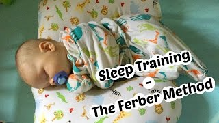 Sleep Training - A modified version of The Ferber Method