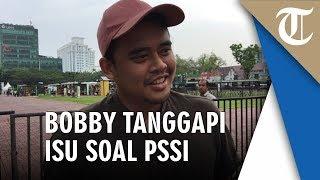 Menantu Jokowi Disebut Jadi Sekjen PSSI, Bobby Nasution: Punya Sepatu Bola Aja Enggak
