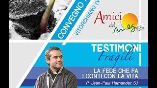 Testimoni Fragili 2019 – 2 – P. Jean-Paul Hernandez SJ