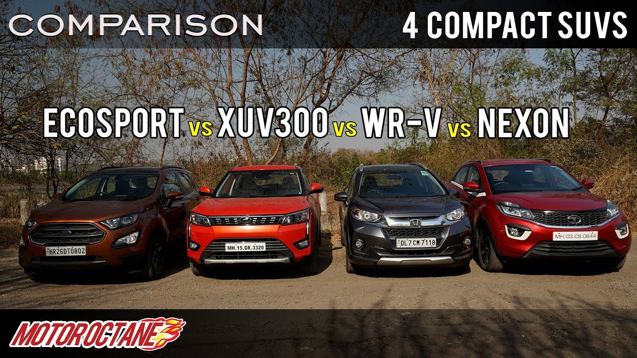 Motoroctane Youtube Video - Mahindra XUV300 vs Tata Nexon vs Ford EcoSport vs Honda WRV | Petrol Comparison | MotorOctane