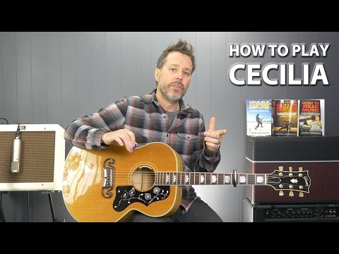 How To Play Cecilia By Simon And Garfunkel Guitar Lesson Chords