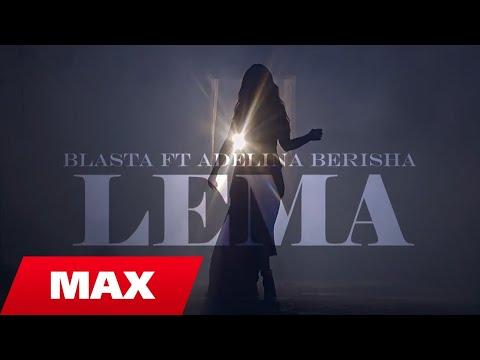 Blasta ft. Adelina Berisha - Lema
