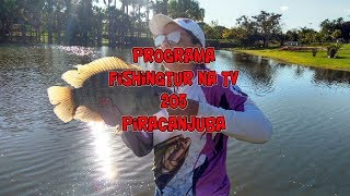 Programa Fishingtur na Tv 205 - Lago de Piracanjuba